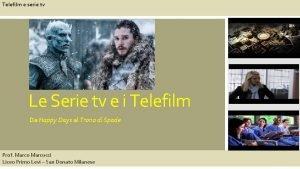 Telefilm e serie tv Le Serie tv e