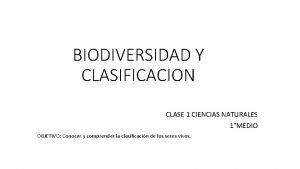 BIODIVERSIDAD Y CLASIFICACION CLASE 1 CIENCIAS NATURALES 1MEDIO
