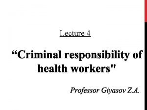 Lecture 4 PURPOSE OF LECTURE to acquaint with