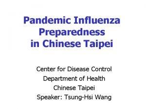Pandemic Influenza Preparedness in Chinese Taipei Center for