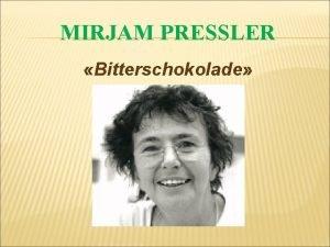 MIRJAM PRESSLER Bitterschokolade BILDET ZUSAMMENGESETZTE WRTER Bcher WAS