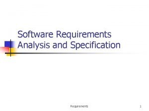 Software Requirements Analysis and Specification Requirements 1 Background