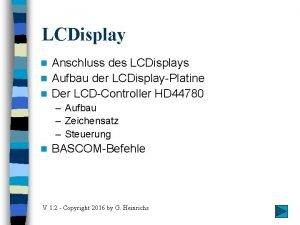 LCDisplay Anschluss des LCDisplays n Aufbau der LCDisplayPlatine