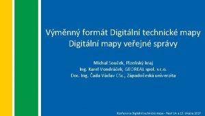 Vmnn formt Digitln technick mapy Digitln mapy veejn