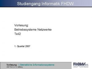 Studiengang Informatik FHDW Vorlesung Betriebssysteme Netzwerke Teil 2