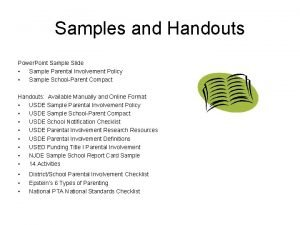 Samples and Handouts Power Point Sample Slide Sample