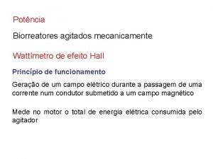 Potncia Biorreatores agitados mecanicamente Wattmetro de efeito Hall