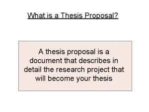 What is a Thesis Proposal A thesis proposal