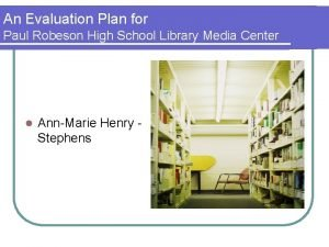 An Evaluation Plan for Paul Robeson High School