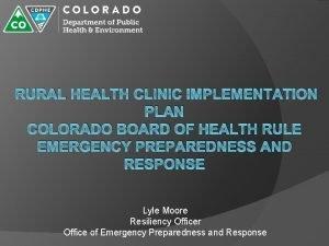 RURAL HEALTH CLINIC IMPLEMENTATION PLAN COLORADO BOARD OF