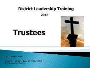 District Leadership Training 2015 Trustees La Nita Battles