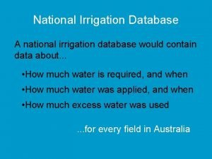 National Irrigation Database A national irrigation database would
