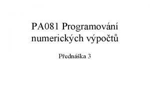 PA 081 Programovn numerickch vpot Pednka 3 Sylabus