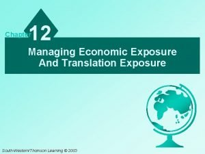 12 Chapter Managing Economic Exposure And Translation Exposure