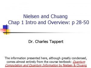 Nielsen and Chuang Chap 1 Intro and Overview