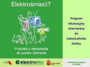 Program edukacyjny skierowany do mieszkacw stolicy Konferencja prasowa