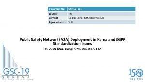 Document No GSC19111 Source TTA Contact DJ DaeJung