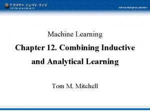 Machine Learning Chapter 12 Combining Inductive and Analytical