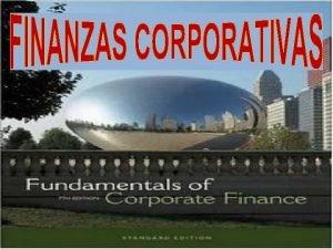 QU SON LAS FINANZAS CORPORATIVAS Las Finanzas Corporativas