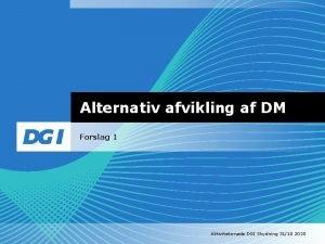 Alternativ afvikling af DM Forslag 1 Aktivitetsmde DGI
