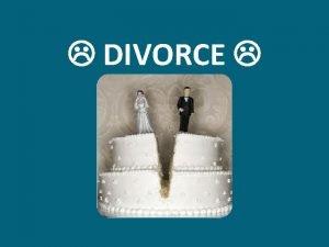 DIVORCE A Marriage Breakdown Under the Divorce Act