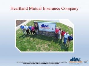 Heartland Mutual Insurance Company Heartland Mutual is an