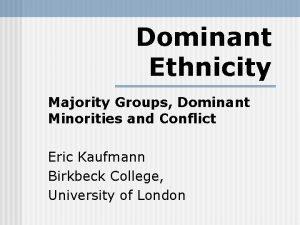 Dominant Ethnicity Majority Groups Dominant Minorities and Conflict