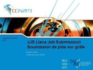 vendredi 26 fvrier 2021 JJS Java Job Submission