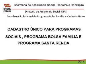 Secretaria de Assistncia Social Trabalho e Habitao Diretoria