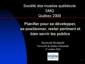 Socit des muses qubcois SMQ Qubec 2009 Planifier