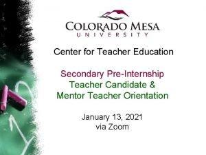 Center for Teacher Education Secondary PreInternship Teacher Candidate