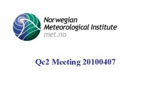 Qc 2 Meeting 20100407 Norwegian Meteorological Institute met