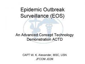 Epidemic Outbreak Surveillance EOS An Advanced Concept Technology