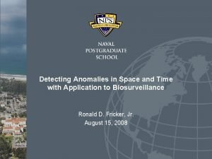 Detecting Anomalies in Space and Time with Application