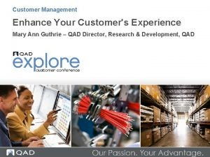 Customer Management Enhance Your Customers Experience Mary Ann