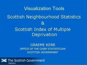 Visualization Tools Scottish Neighbourhood Statistics Scottish Index of