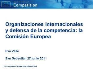 Organizaciones internacionales y defensa de la competencia la