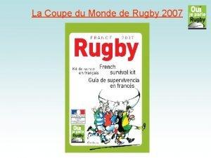 La Coupe du Monde de Rugby 2007 La