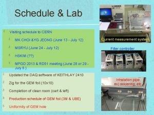 Schedule Lab Visiting schedule to CERN MK CHOI
