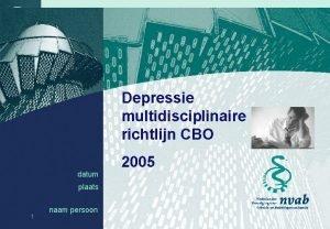 Depressie multidisciplinaire richtlijn CBO datum plaats 1 naam