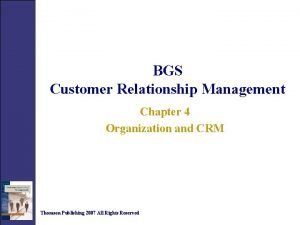 BGS Customer Relationship Management Chapter 4 Organization and