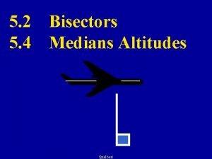 5 2 5 4 Bisectors Medians Altitudes fguilbert