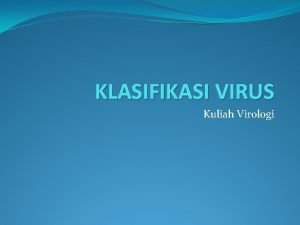 KLASIFIKASI VIRUS Kuliah Virologi Contoh Virus RNA Picornaviridae