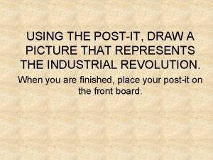 USING THE POSTIT DRAW A PICTURE THAT REPRESENTS