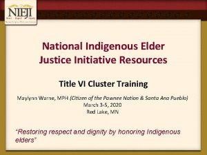 National Indigenous Elder Justice Initiative Resources Title VI