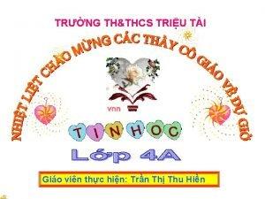 TRNG THTHCS TRIU TI Gio vin thc hin
