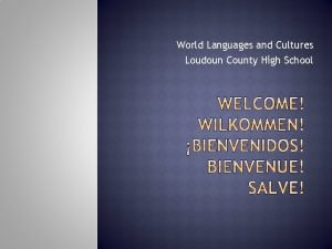 World Languages and Cultures Loudoun County High School