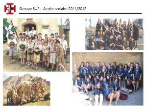 Groupe SUF Anne scolaire 20112012 Groupe SUF Anne