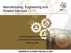 Manufacturing Engineering and Related Services SETA mer SETA