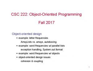CSC 222 ObjectOriented Programming Fall 2017 Objectoriented design